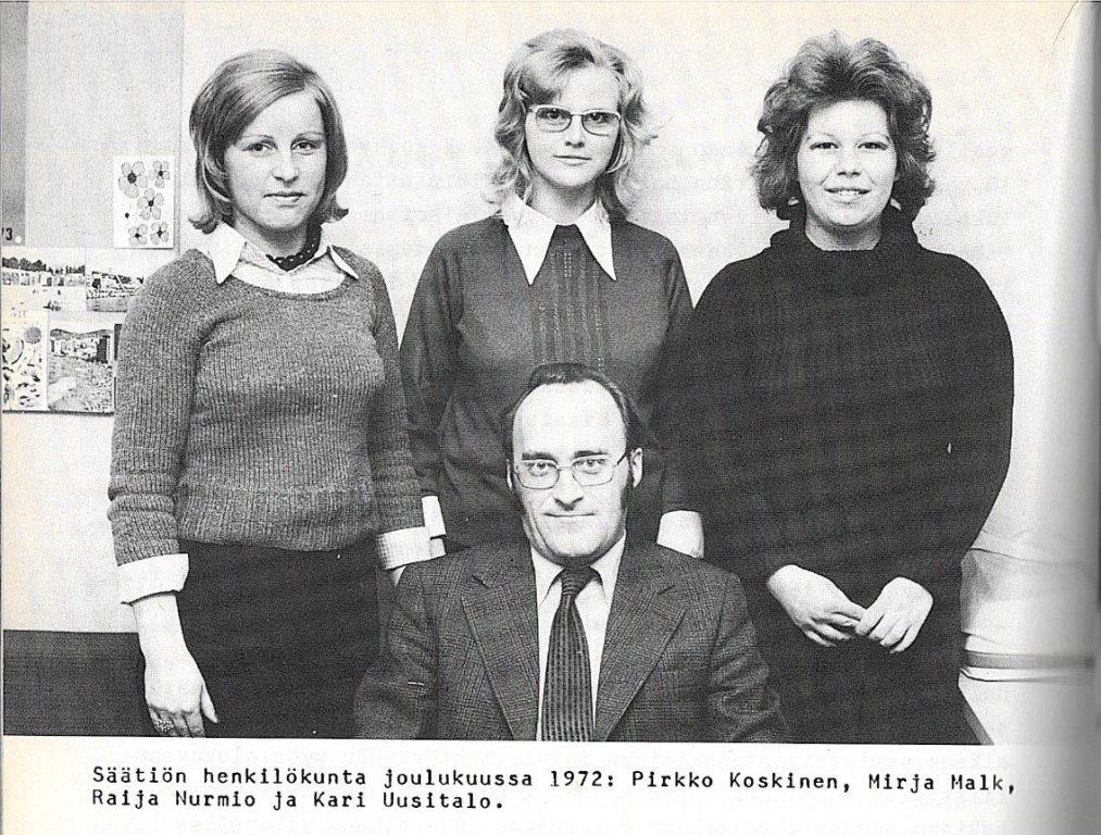 Säätiön henkilökunta joulukuussa 1972: Pirkko Koskinen, Mirja Malk, Raija Nurmio ja Kari Uusitalo